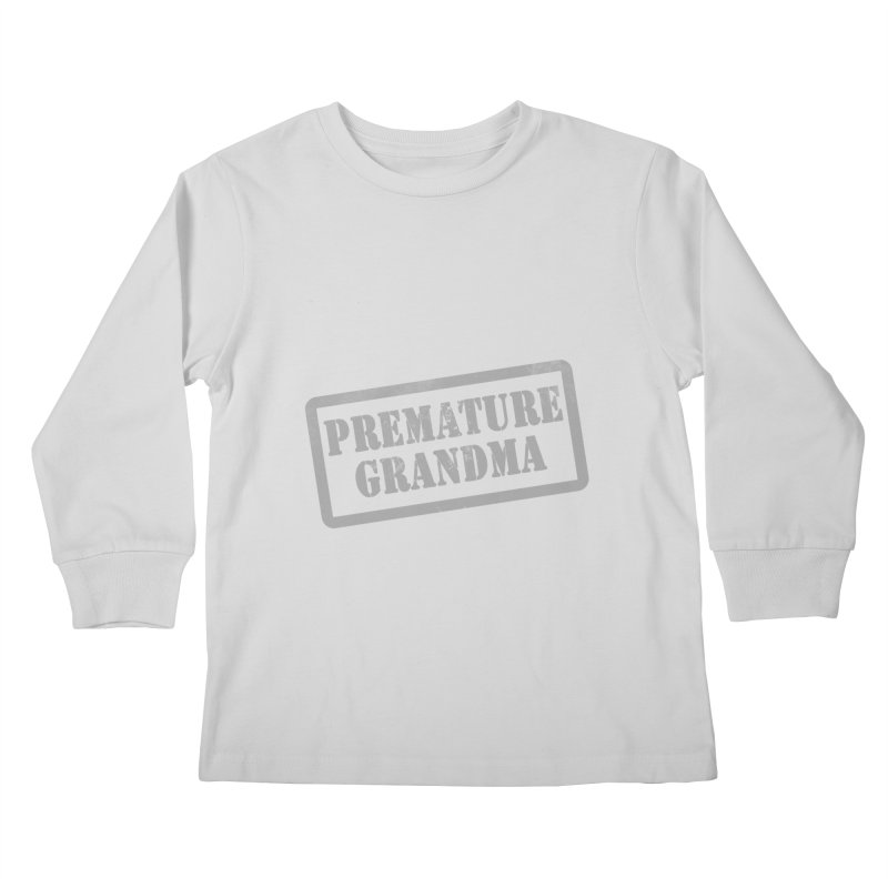 Premature Grandma Kids Longsleeve T-Shirt by Unhuman Design