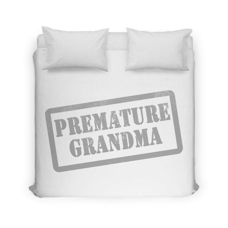 Premature Grandma Home Duvet by Unhuman Design