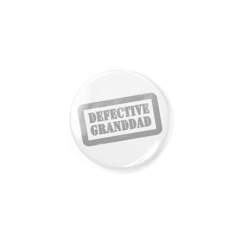 Defective Granddad Accessories Button by Unhuman Design