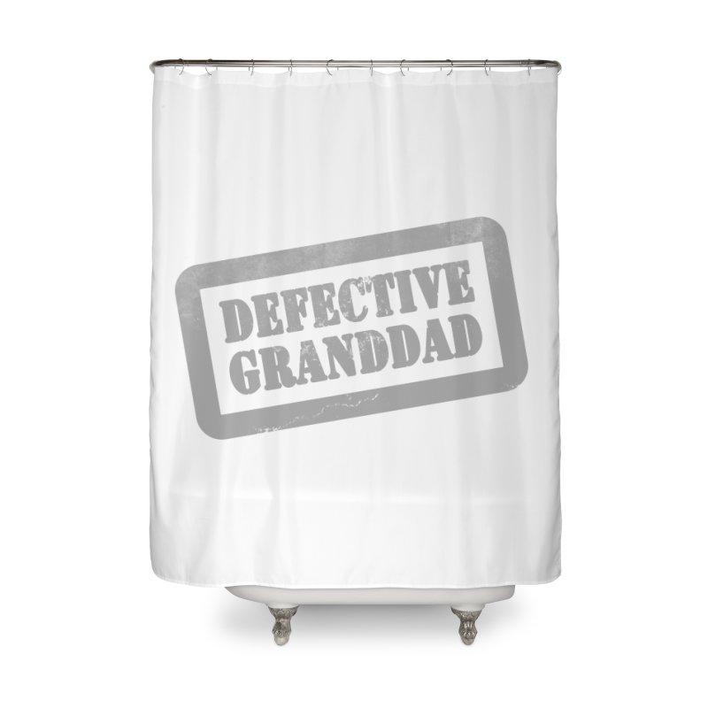Defective Granddad Home Shower Curtain by Unhuman Design