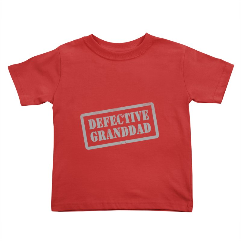 Defective Granddad Kids Toddler T-Shirt by Unhuman Design