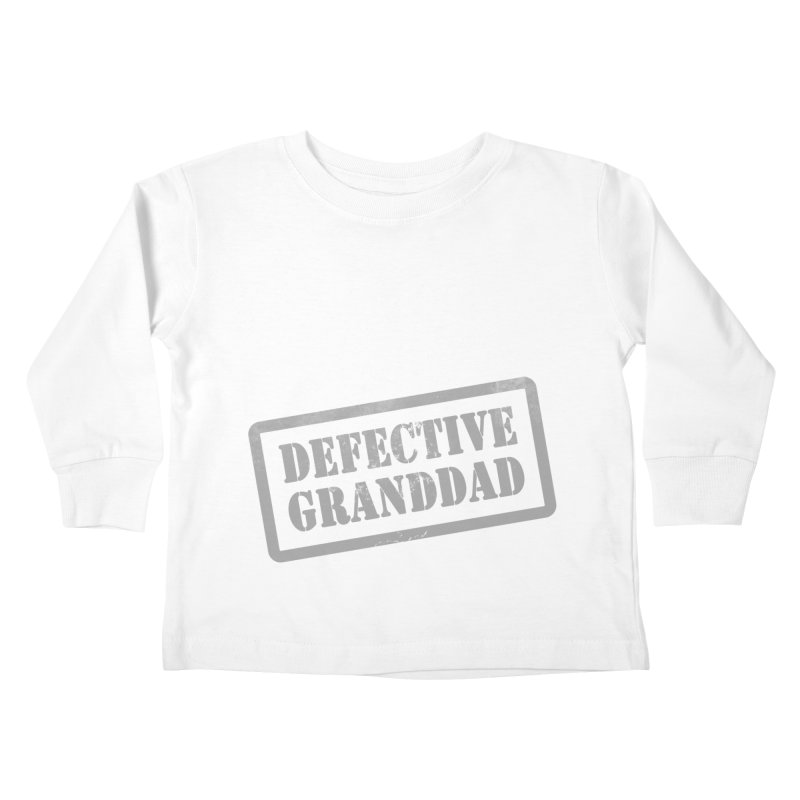 Defective Granddad Kids Toddler Longsleeve T-Shirt by Unhuman Design