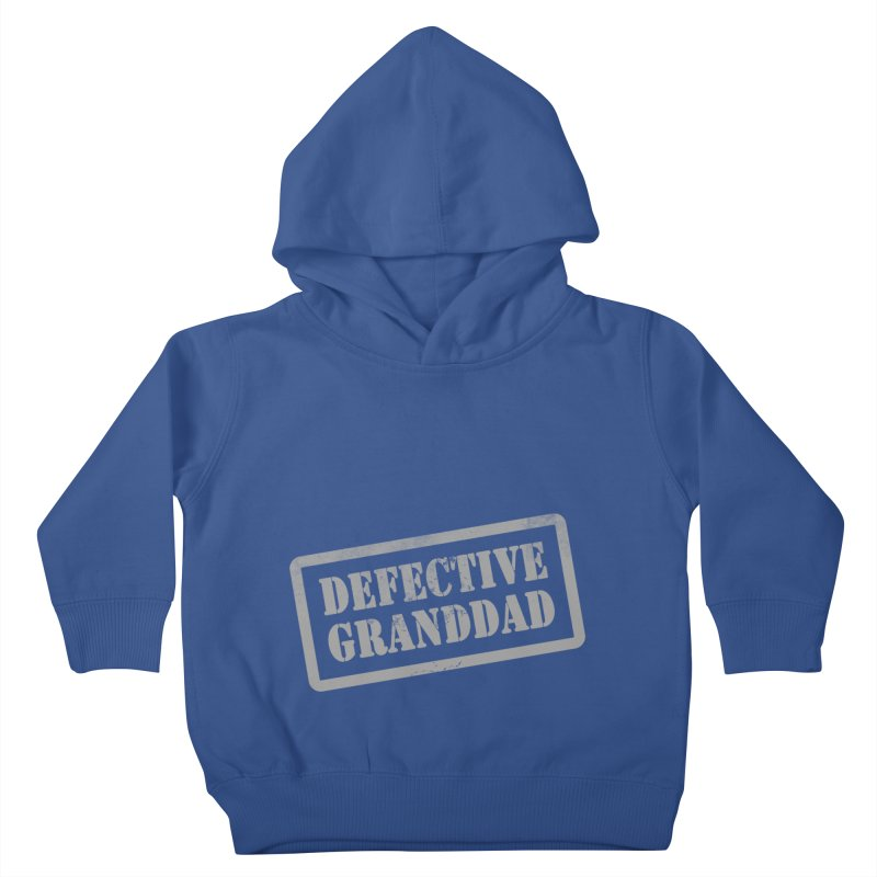 Defective Granddad Kids Toddler Pullover Hoody by Unhuman Design