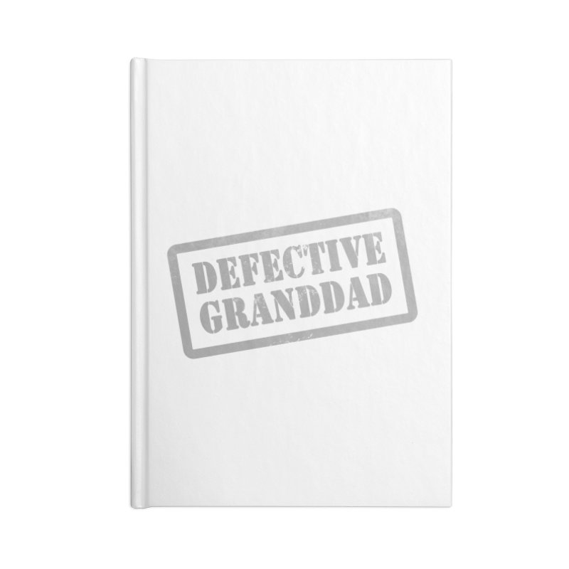 Defective Granddad Accessories Lined Journal Notebook by Unhuman Design