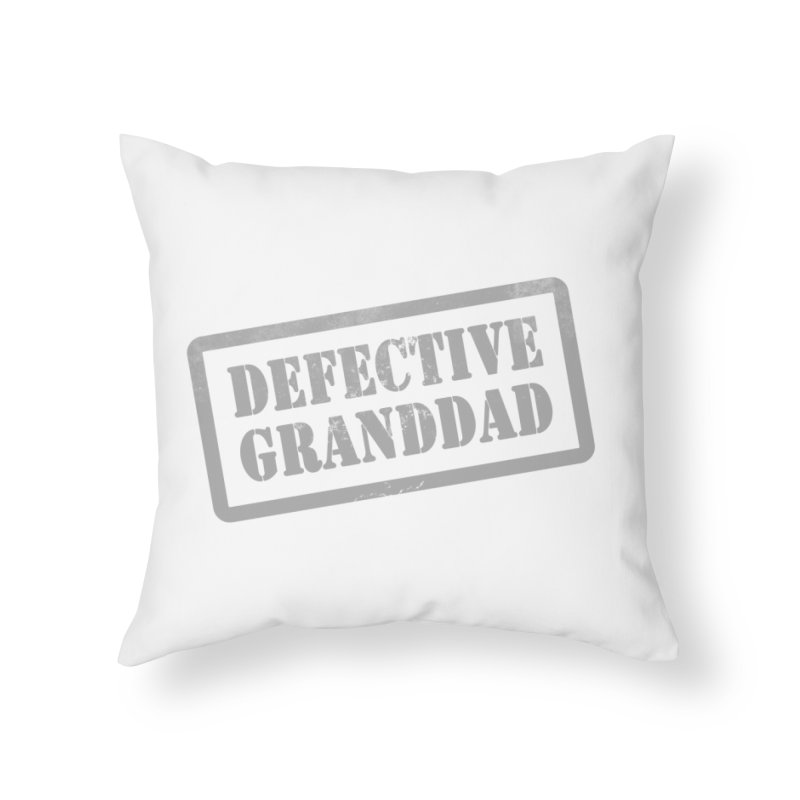 Defective Granddad Home Throw Pillow by Unhuman Design