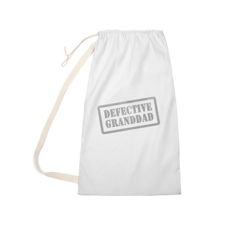 Defective Granddad Accessories Laundry Bag Bag by Unhuman Design