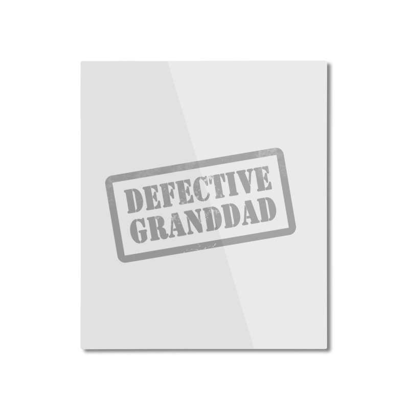 Defective Granddad Home Mounted Aluminum Print by Unhuman Design