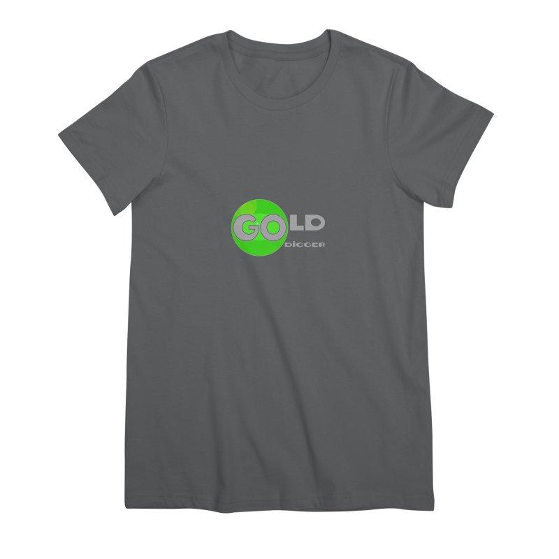 Gold Digger Women's Premium T-Shirt by Unhuman Design