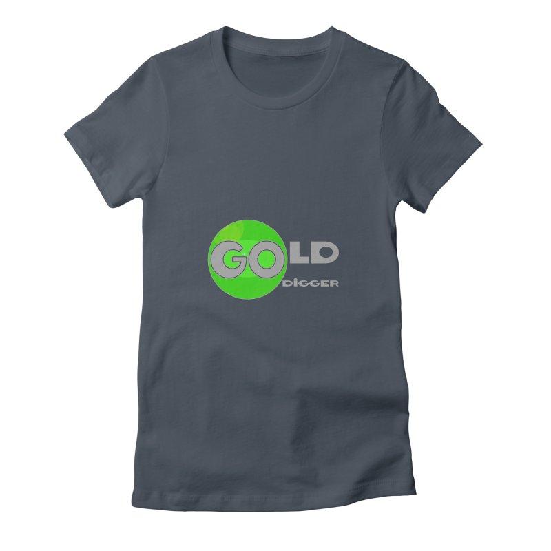 Gold Digger Women's T-Shirt by Unhuman Design