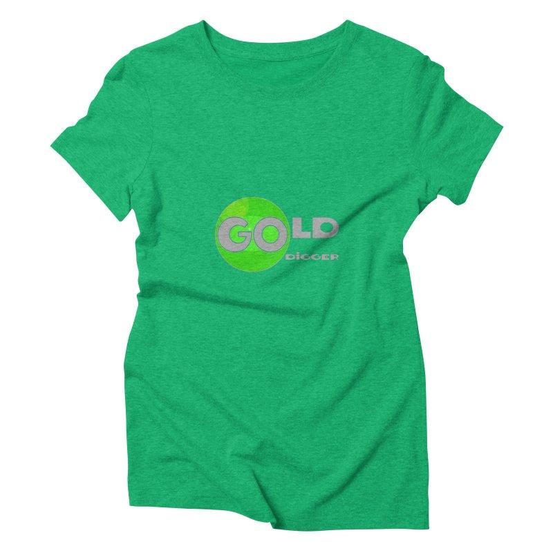 Gold Digger Women's Triblend T-Shirt by Unhuman Design