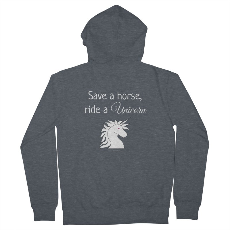 Save a horse, ride a unicorn Women's French Terry Zip-Up Hoody by unicornadventures's Artist Shop