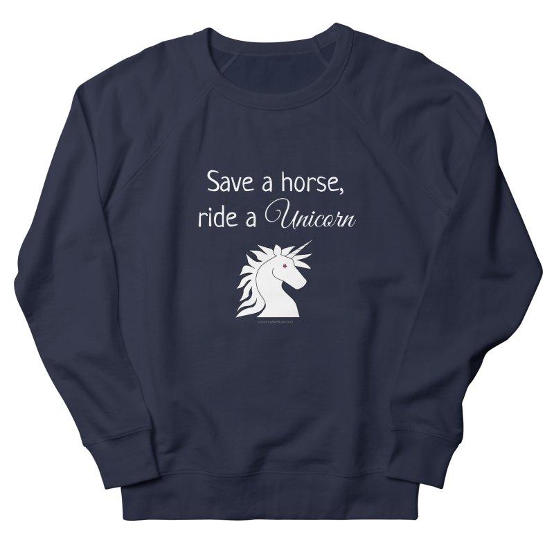 Save a horse, ride a unicorn Women's Sweatshirt by unicornadventures's Artist Shop