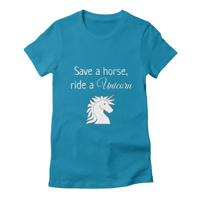 Save a horse, ride a unicorn Women's Fitted T-Shirt by unicornadventures's Artist Shop