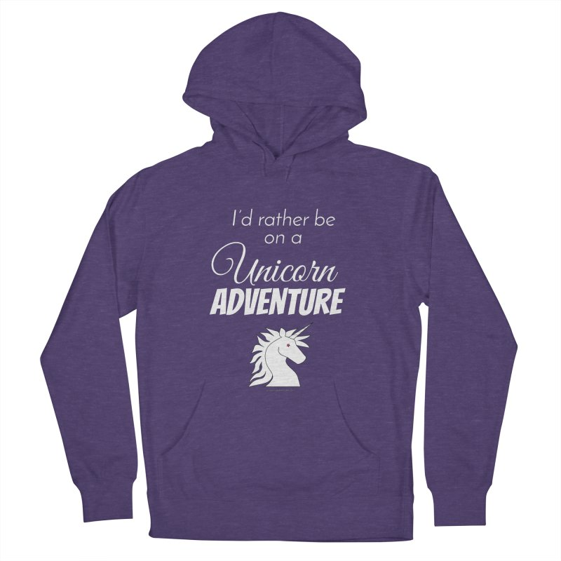 I'd rather be on a unicorn adventure Men's French Terry Pullover Hoody by unicornadventures's Artist Shop