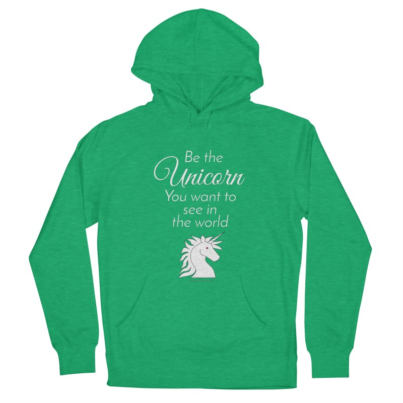 Be the unicorn you want to see in the world Men's Pullover Hoody by unicornadventures's Artist Shop