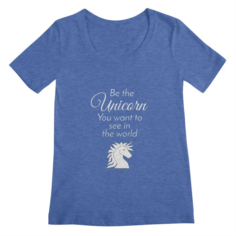 Be the unicorn you want to see in the world Women's Regular Scoop Neck by unicornadventures's Artist Shop