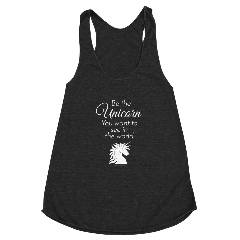 Be the unicorn you want to see in the world Women's Racerback Triblend Tank by unicornadventures's Artist Shop