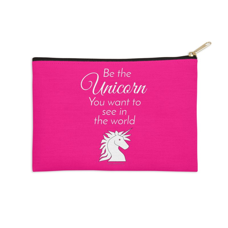Be the unicorn you want to see in the world Accessories Zip Pouch by unicornadventures's Artist Shop