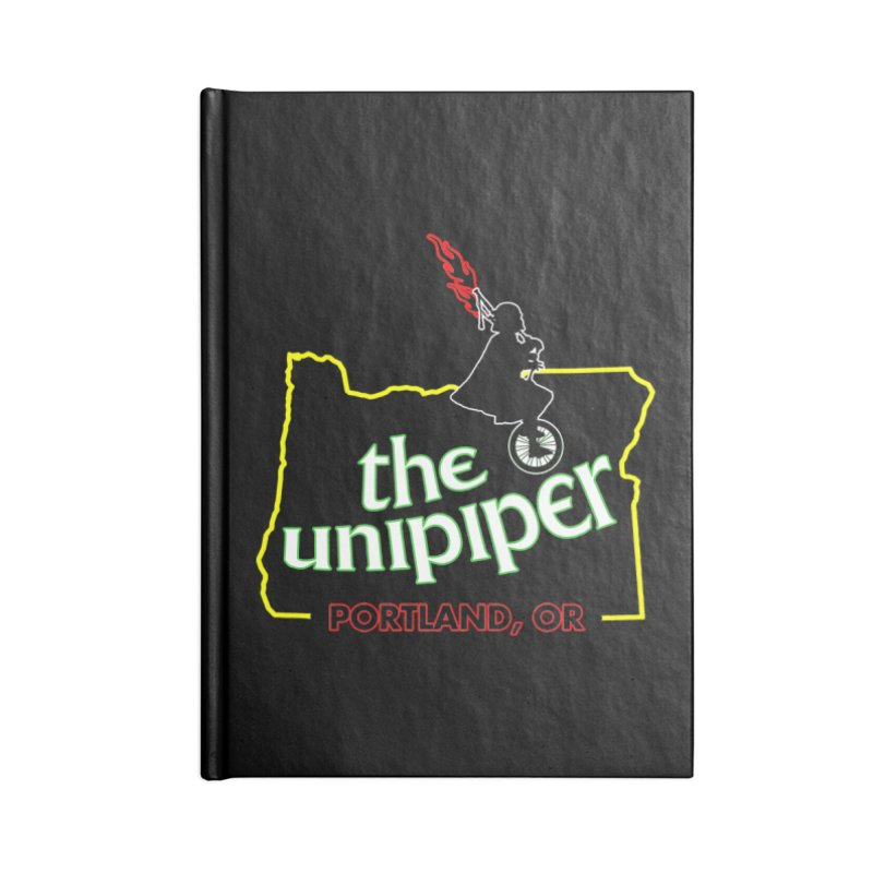 Home is Where The Unipiper Is Accessories Lined Journal Notebook by The Official Unipiper Shop!