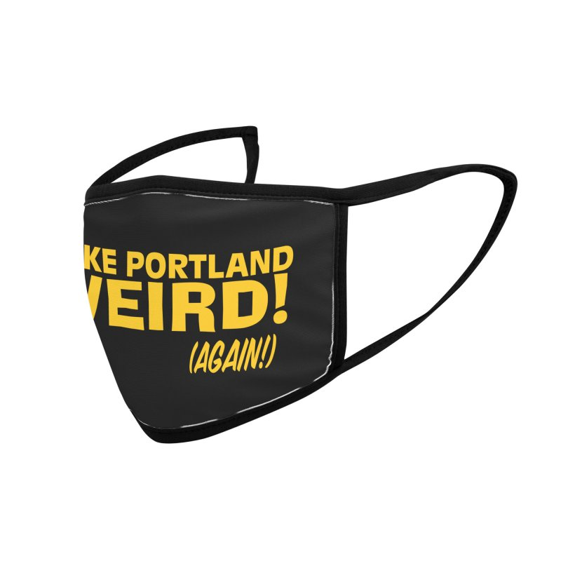 Make Portland Weird! (Again!) Accessories Face Mask by The Official Unipiper Shop