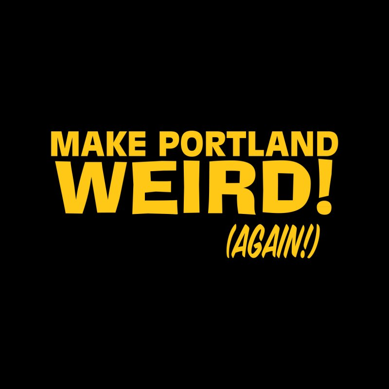 Make Portland Weird! (Again!) Kids Pullover Hoody by The Official Unipiper Shop