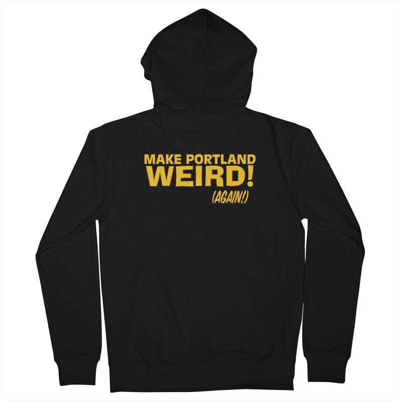 Make Portland Weird! (Again!) Men's Zip-Up Hoody by The Official Unipiper Shop!