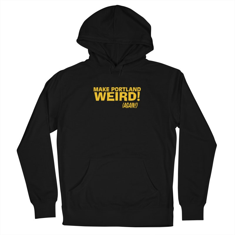 Make Portland Weird! (Again!) Men's Pullover Hoody by The Official Unipiper Shop