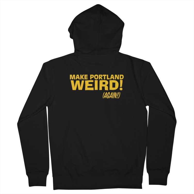 Make Portland Weird! (Again!) Men's French Terry Zip-Up Hoody by The Official Unipiper Shop!