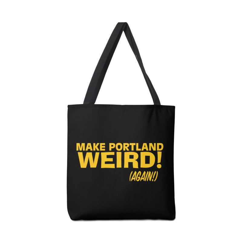 Make Portland Weird! (Again!) Accessories Tote Bag Bag by The Official Unipiper Shop!