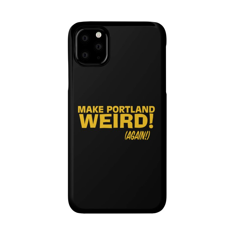 Make Portland Weird! (Again!) Accessories Phone Case by The Official Unipiper Shop