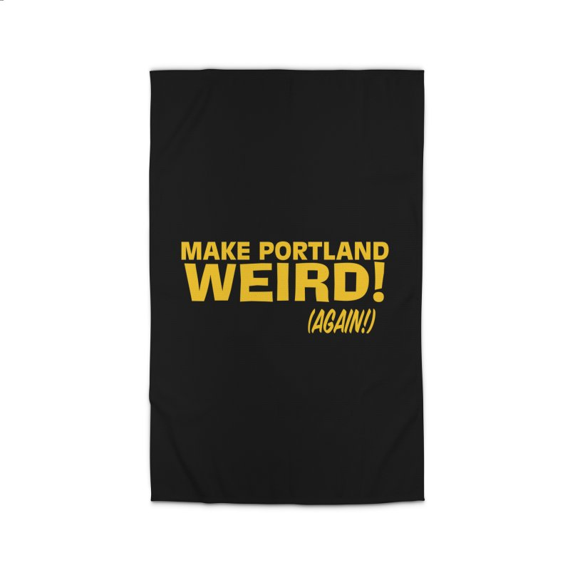 Make Portland Weird! (Again!) Home Rug by The Official Unipiper Shop!