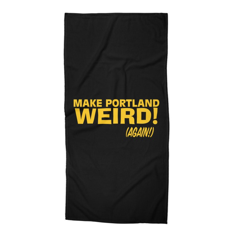 Make Portland Weird! (Again!) Accessories Beach Towel by The Official Unipiper Shop!