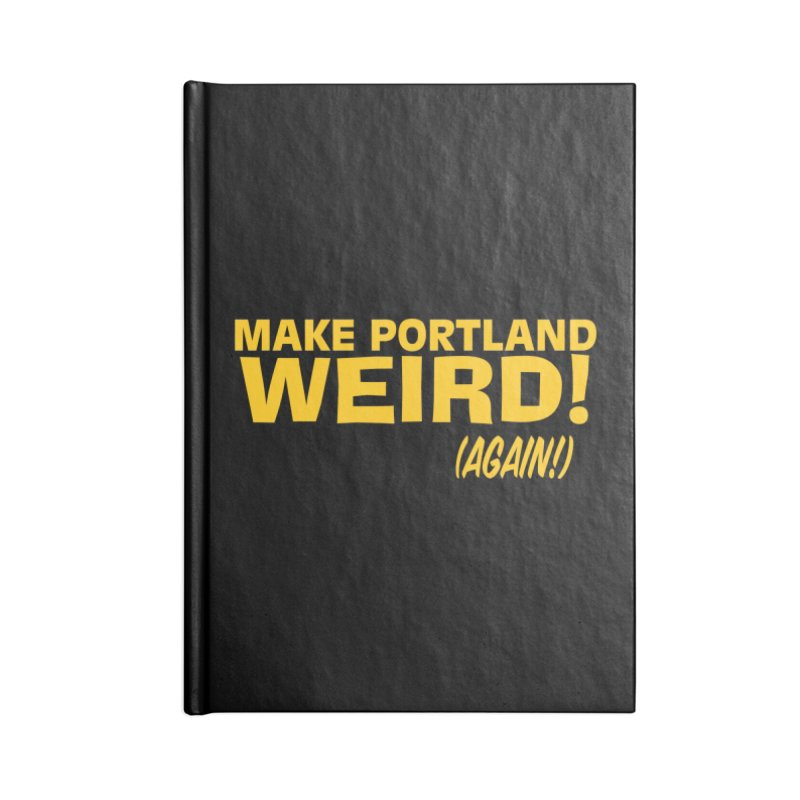 Make Portland Weird! (Again!) Accessories Lined Journal Notebook by The Official Unipiper Shop!