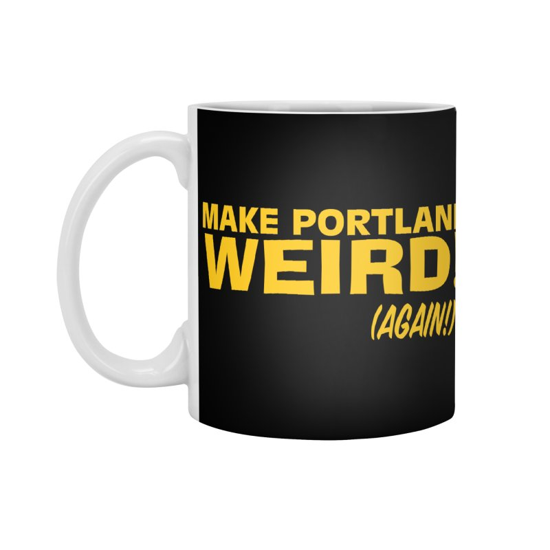 Make Portland Weird! (Again!) Accessories Standard Mug by The Official Unipiper Shop!