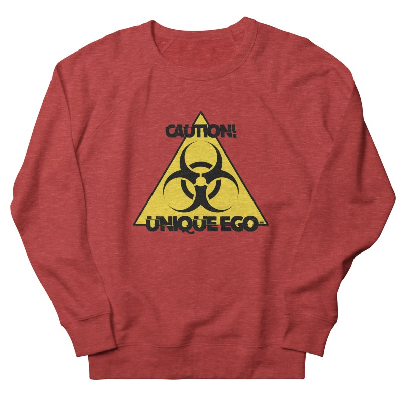 Caution! Unique Ego - The Biohazard Edition Men's French Terry Sweatshirt by uniquego's Artist Shop