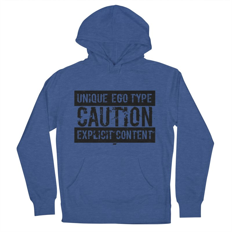 Unique Ego Type - Explicit Content Edition Men's French Terry Pullover Hoody by uniquego's Artist Shop