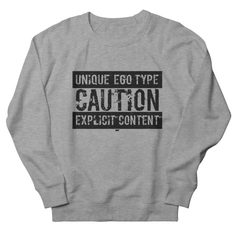 Unique Ego Type - Explicit Content Edition Women's French Terry Sweatshirt by uniquego's Artist Shop