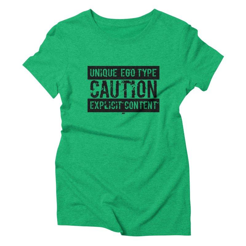 Unique Ego Type - Explicit Content Edition Women's Triblend T-Shirt by uniquego's Artist Shop