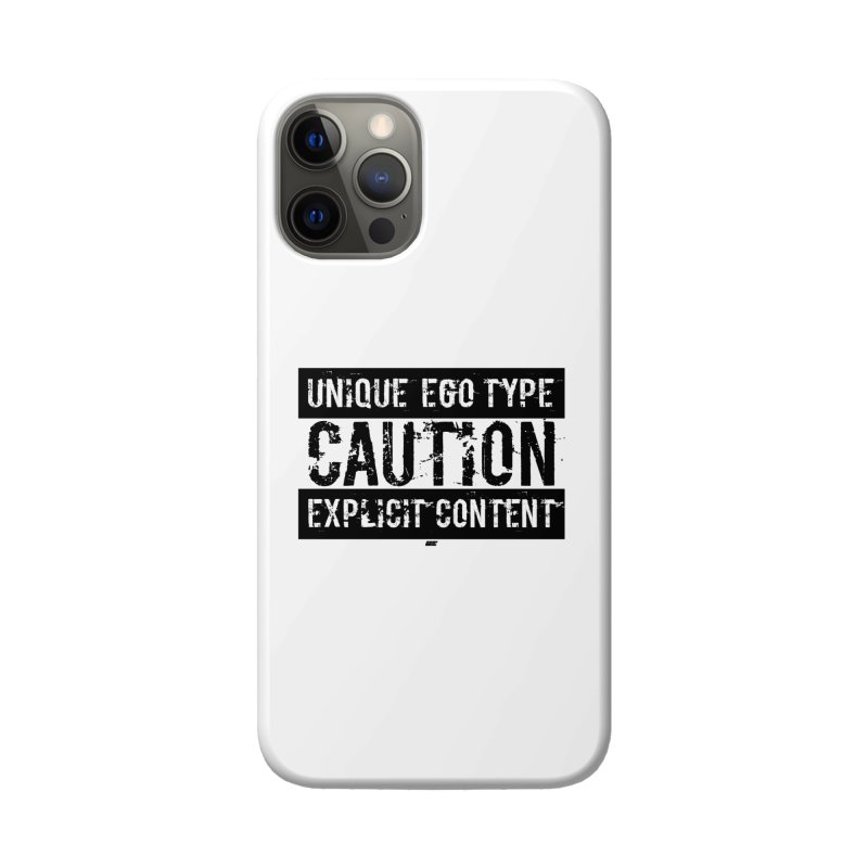 Unique Ego Type - Explicit Content Edition Accessories Phone Case by uniquego's Artist Shop