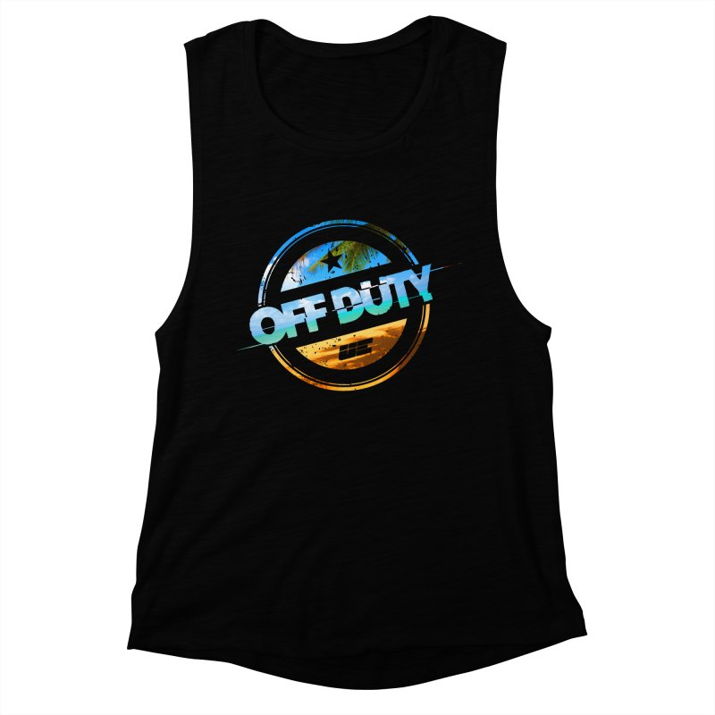 Off Duty - Beach Edition Women's Muscle Tank by uniquego's Artist Shop