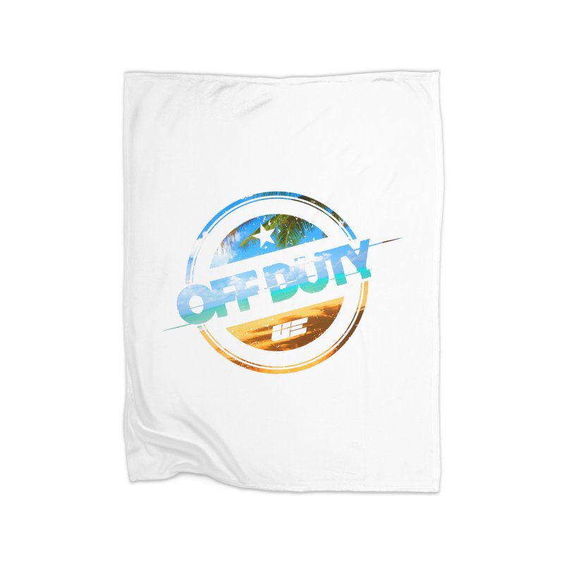 Off Duty - Beach Edition Home Fleece Blanket Blanket by uniquego's Artist Shop