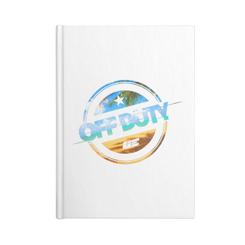 Off Duty - Beach Edition Accessories Lined Journal Notebook by uniquego's Artist Shop