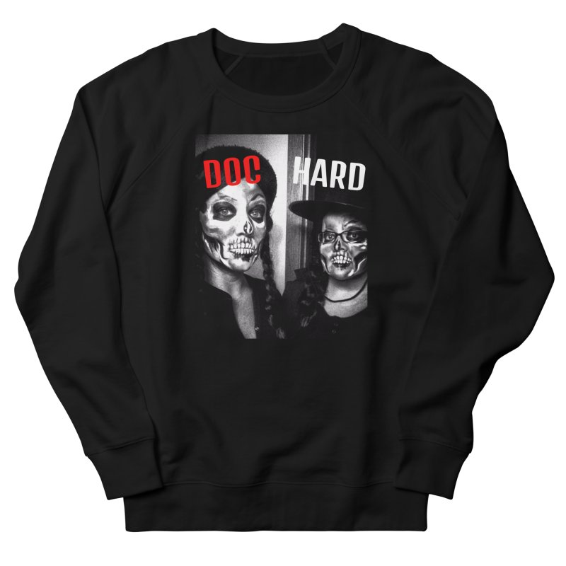 Doc Hard Women's French Terry Sweatshirt by Universehead Podcast Network Store