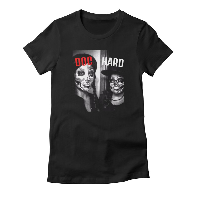 Doc Hard Women's T-Shirt by Universehead Podcast Network Store