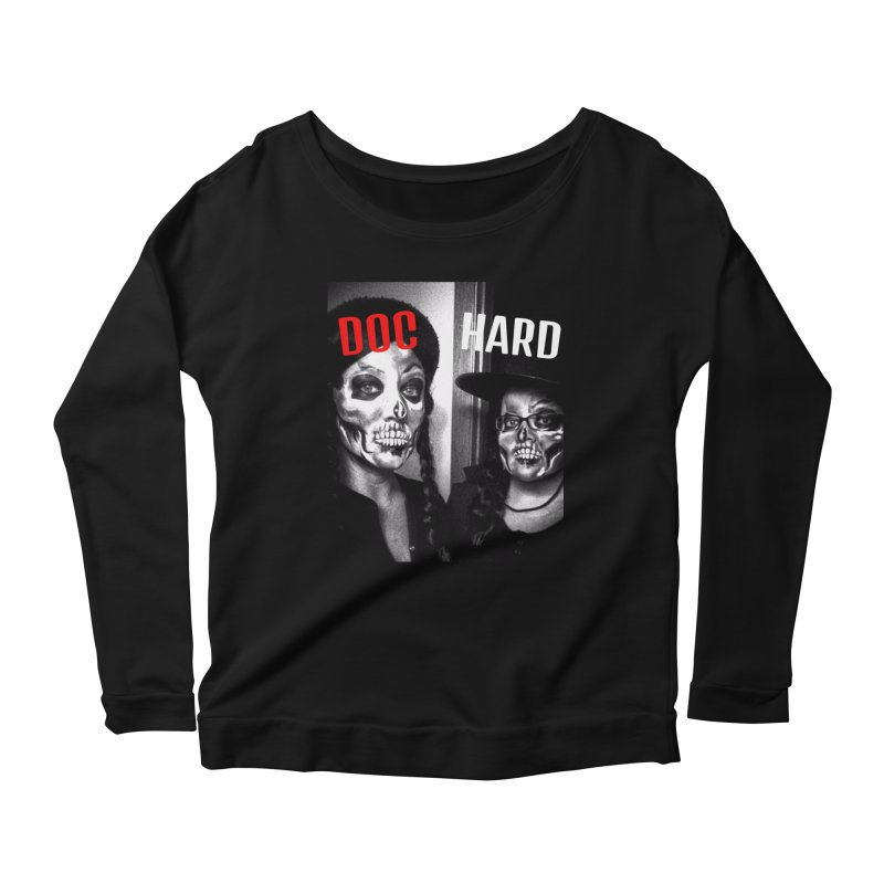 Doc Hard Women's Scoop Neck Longsleeve T-Shirt by Universehead Podcast Network Store