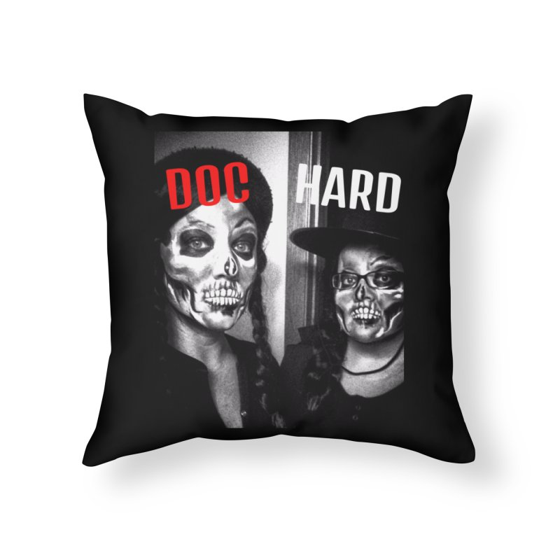 Doc Hard Home Throw Pillow by Universehead Podcast Network Store
