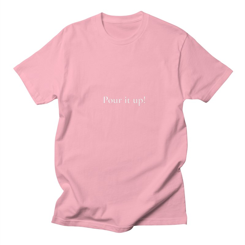 Pour It Up Pink! Men's Regular T-Shirt by Universehead Podcast Network Store