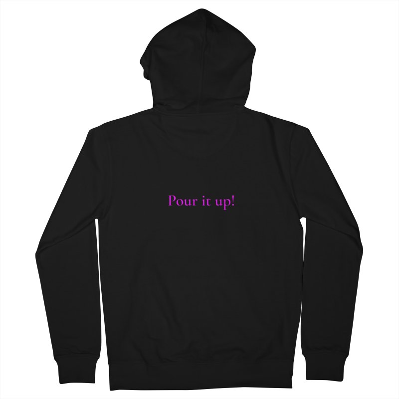 Pour It Up! Men's French Terry Zip-Up Hoody by Universehead Podcast Network Store