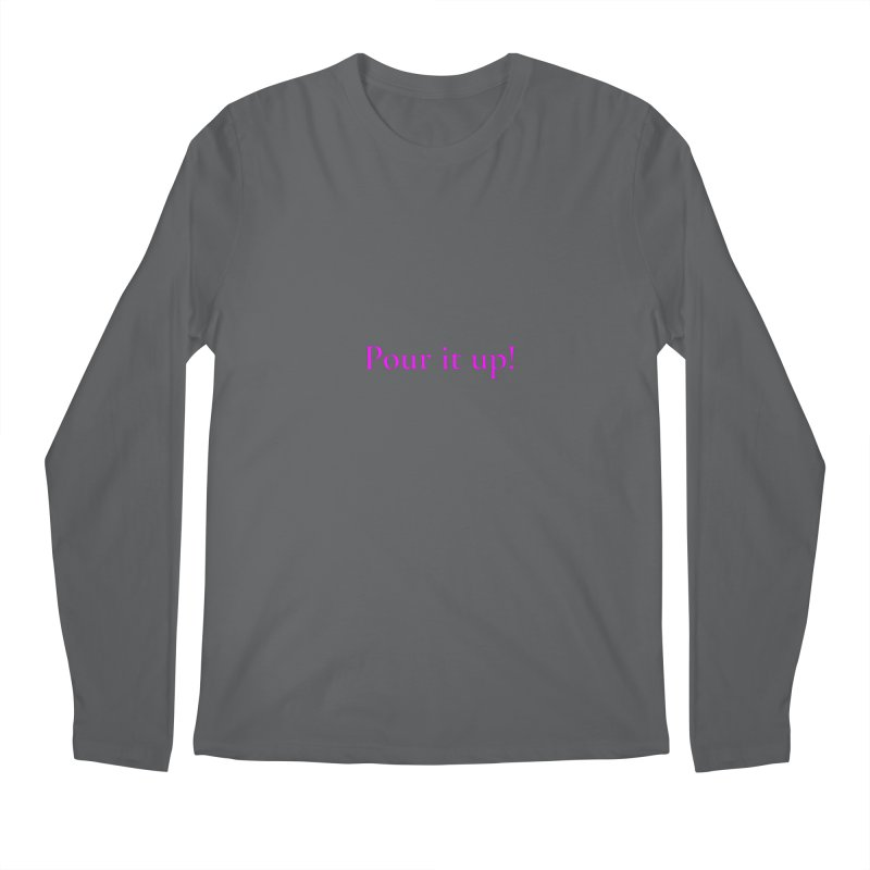 Pour It Up! Men's Regular Longsleeve T-Shirt by Universehead Podcast Network Store