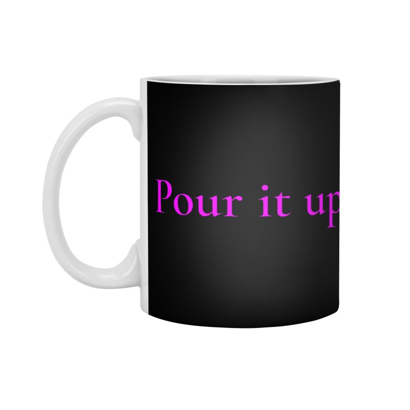 Pour It Up! Accessories Standard Mug by Universehead Podcast Network Store